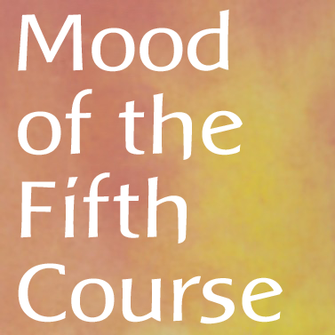 Mood of the Fifth Course
