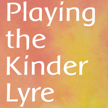 Playing the Kinderlyre